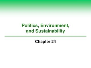 Politics, Environment,  and Sustainability