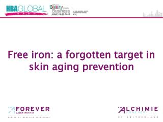 Free iron: a forgotten target in skin aging prevention