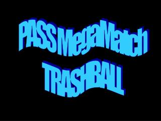 PASS MegaMatch TRASHBALL