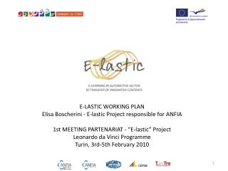 E-LASTIC WORKING PLAN Elisa  Boscherini  -  E-lastic  Project  responsible for  ANFIA