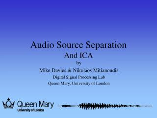 Audio S ource  S eparation And ICA