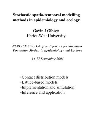 Stochastic spatio-temporal modelling methods in epidemiology and ecology