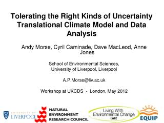 Tolerating the Right Kinds of Uncertainty Translational Climate Model and Data Analysis