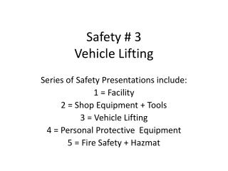 Safety #  3 Vehicle Lifting