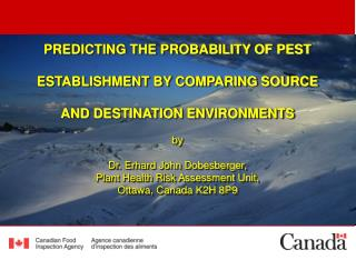 PREDICTING THE PROBABILITY OF PEST  ESTABLISHMENT BY COMPARING SOURCE