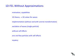 1D-FEL Without Approximations
