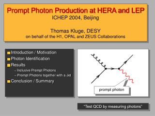 Introduction / Motivation  Photon Identification  Results   Inclusive Prompt Photons