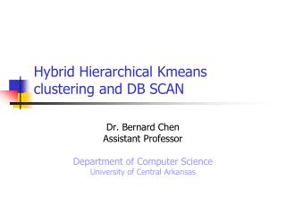 Hybrid Hierarchical Kmeans clustering and DB SCAN