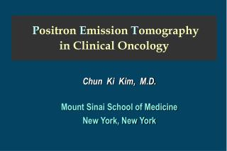 P ositron  E mission  T omography in Clinical Oncology