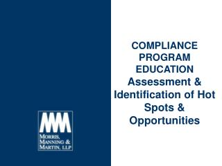 COMPLIANCE PROGRAM EDUCATION Assessment & Identification of Hot Spots & Opportunities