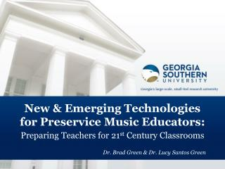 New & Emerging Technologies for  Preservice  Music Educators: