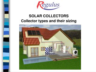 SOLAR COLLECTORS Collector types and their sizing
