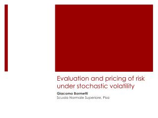 Evaluation and pricing of risk under stochastic volatility