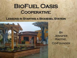 BioFuel Oasis Cooperative: Lessons in Starting a Biodiesel Station