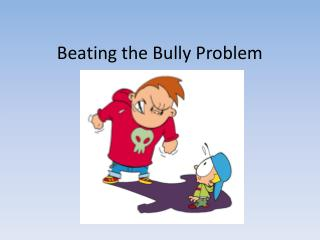 Beating the Bully Problem