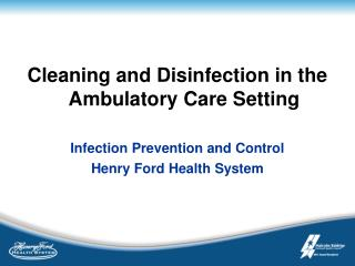 Cleaning and Disinfection in the Ambulatory Care Setting Infection Prevention and Control