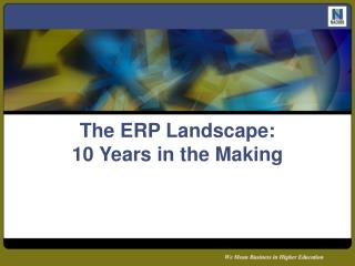 The ERP Landscape: 10 Years in the Making