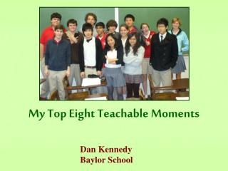 My Top Eight Teachable Moments