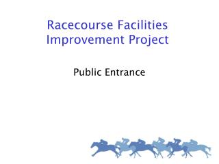 Racecourse Facilities Improvement Project