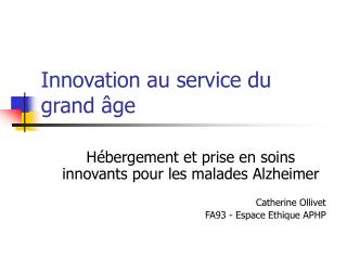 Innovation au service du grand âge