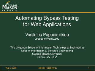 Automating Bypass Testing  for Web Applications Vasileios Papadimitriou vpapadim@gmu