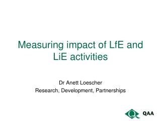 Measuring impact of LfE and LiE activities