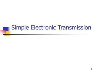 Simple Electronic Transmission