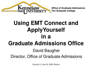 Using EMT Connect and ApplyYourself  in a  Graduate Admissions Office