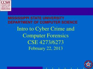 Intro to Cyber Crime and Computer Forensics  CSE 4273/6273  February 22, 2013