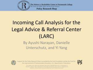 Incoming Call Analysis for the Legal Advice & Referral Center (LARC)