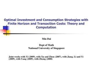 Min Dai Dept of Math National University of Singapore