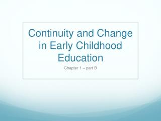 Continuity and Change in Early Childhood Education