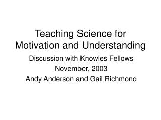 Teaching Science for Motivation and Understanding