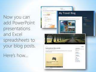 Now you can add PowerPoint presentations and Excel spreadsheets to your blog posts. Here's how…