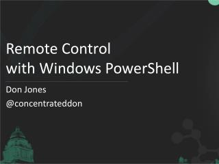 Remote Control with Windows PowerShell