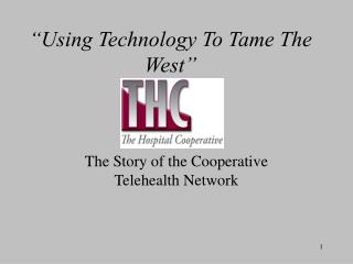 """Using Technology To Tame The West"""