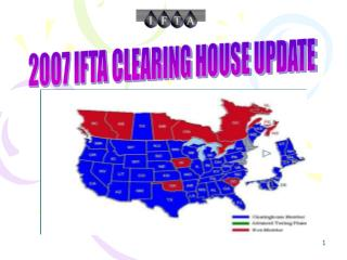 2007 IFTA CLEARING HOUSE UPDATE