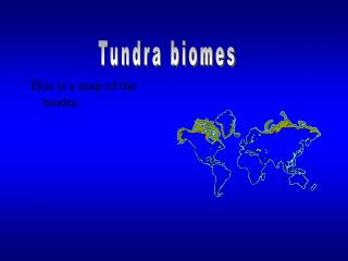 This is a map of the tundra.