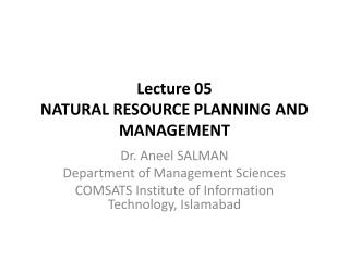 Lecture  05 NATURAL RESOURCE PLANNING AND MANAGEMENT