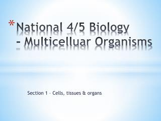 National 4/5 Biology -  Multicelluar  Organisms