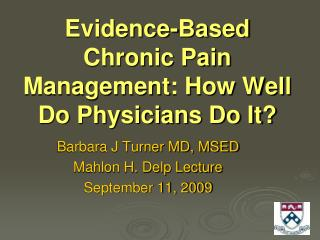 Evidence-Based Chronic Pain Management: How Well Do Physicians Do It?