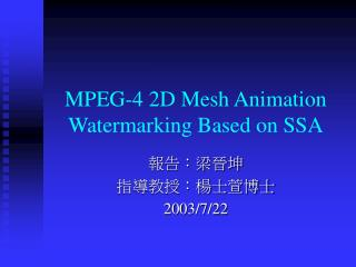 MPEG-4 2D Mesh Animation Watermarking Based on SSA