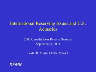 International Reserving Issues and U.S. Actuaries