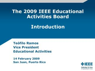 The 2009 IEEE Educational Activities Board Introduction