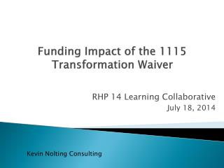 Funding Impact of the  1115 Transformation  Waiver