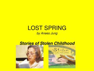 LOST SPRING by Anees Jung