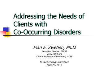 Addressing the Needs of Clients with  Co-Occurring Disorders