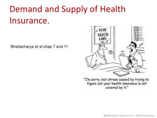 Demand and Supply of Health Insurance.