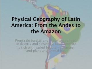 Physical Geography of Latin America: From the Andes to the Amazon