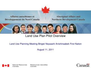 Land Use Plan Pilot Overview Land Use Planning Meeting Bingwi Neyaashi Anishinaabek First Nation